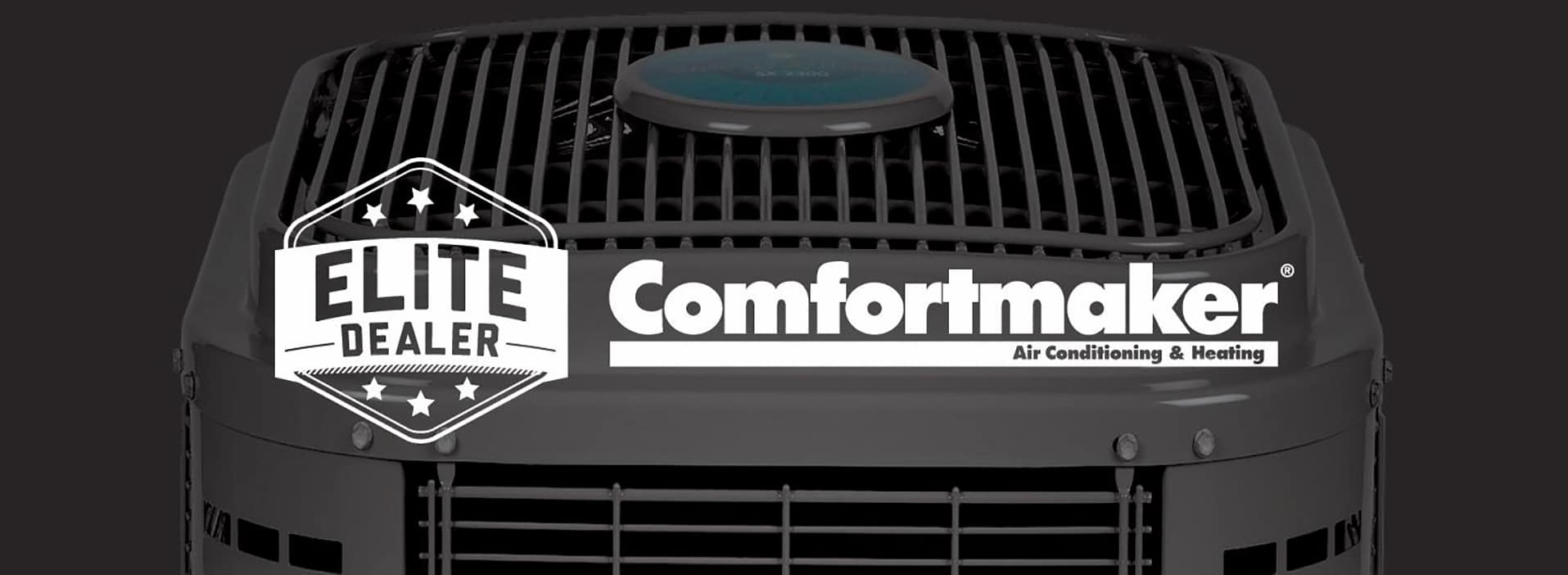 Comfortmaker Air Conditioning & Heating Elite Dealer