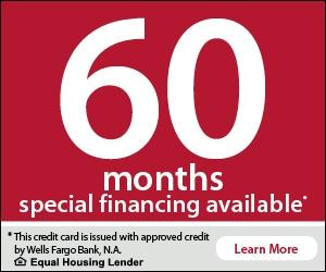 6 months special financing available. This credit card is issued with approved credit by Wells Fargo Bank, N.A. Equal Housing Lender. Learn More.